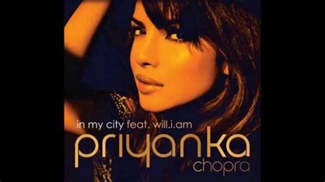 priyanka chopra in my city ft will i am mp3 download priyanka chopra feat will i am in my city brand new