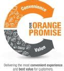 our orange promise convenience value delivering the most