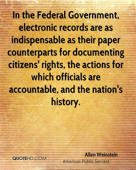 Federal Government Records Allen Weinstein Quotes Quotehd