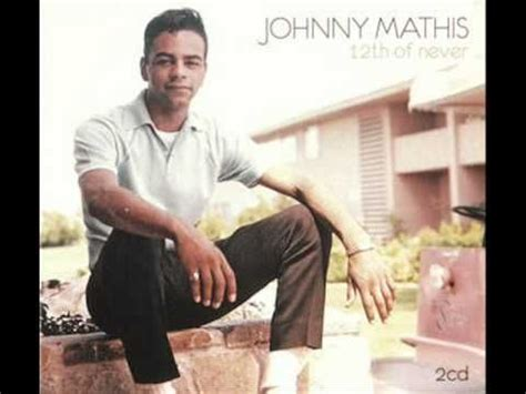 my johnny mathis 17 best images about johnny mathis on late