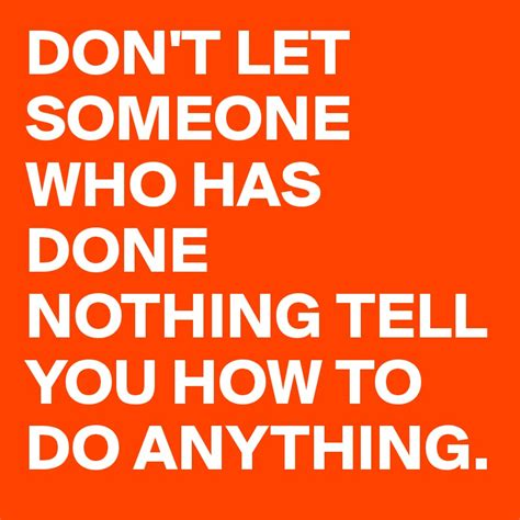 Pdf Whatever You Do Dont Tell Anyone by Don T Let Someone Who Has Done Nothing Tell You How To Do