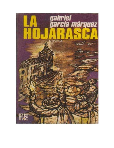 la hojarasca la hojarasca 8439711395 gabriel garc 237 a marquez la hojarasca