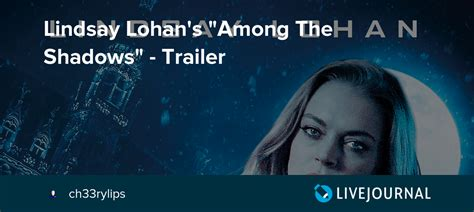 lindsay lohan ontd lindsay lohan s quot among the shadows quot trailer oh no they
