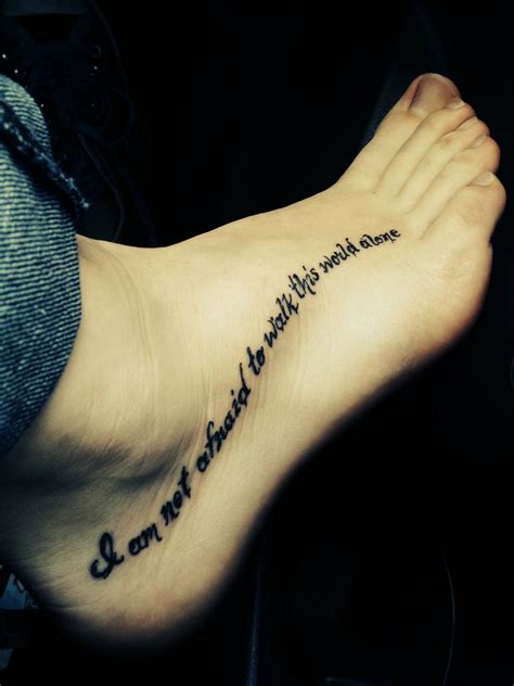 not of this world tattoo quot i am not afraid to walk this world alone quot lyrics from