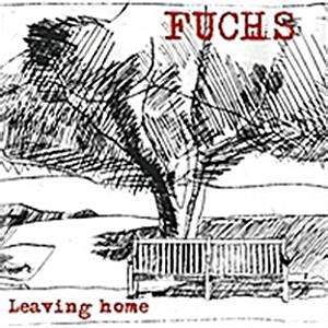 leaving home fuchs in
