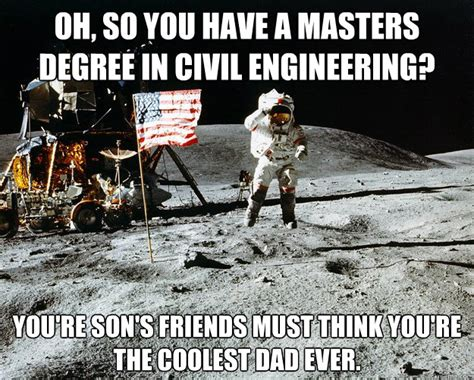Civil Engineering Memes - oh so you have a masters degree in civil engineering you