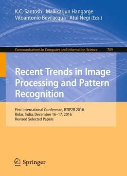 pattern recognition and image processing pdf recent trends in image processing and pattern recognition