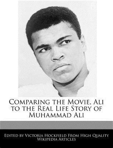 muhammad real biography comparing the movie ali to the real life story of