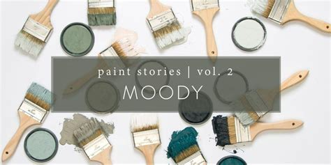 paint stories volume 2 moody colors at home a by joanna gaines