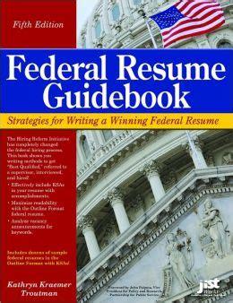 federal resume guidebook fifth edition by kathryn kreamer