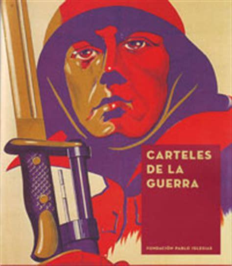carteles de la guerra 183 guerra civil y rep 250 blica lamalatesta libreria editorial libertaria