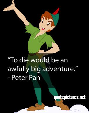 to die would be an awfully big adventure tattoo quote pictures pan to die would be an awfully big
