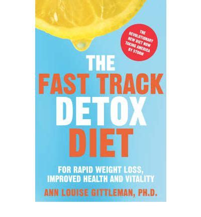 Fast Track Detox Diet Forum by The Fast Track Detox Diet Louise Gittleman
