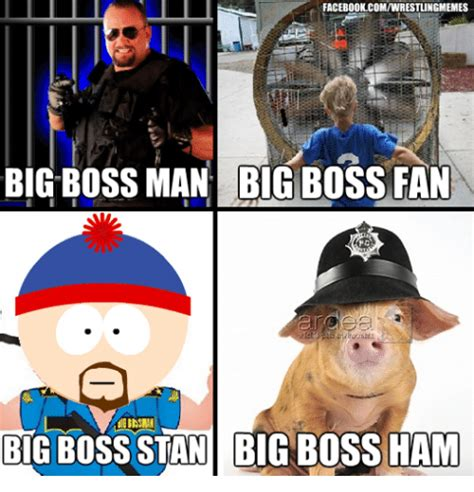 Stan Meme - facebook comiwrestlingmemes big boss man bigboss fan big