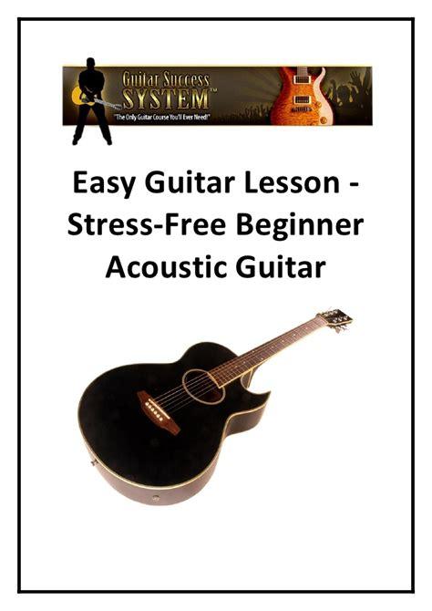 tutorial guitar easy easy guitar lesson stress free beginner acoustic guitar
