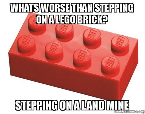 Whats Worse Than In by Whats Worse Than Stepping On A Lego Brick Stepping On A
