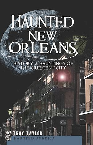 beautiful crescent a history of new orleans books haunted new orleans history hauntings of the crescent