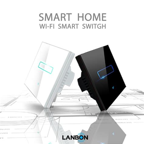 lanbon wifi switch smart home system light switch touch