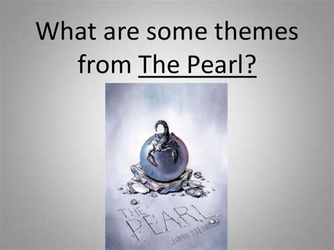 themes john steinbeck focused on the pearl by john steinbeck