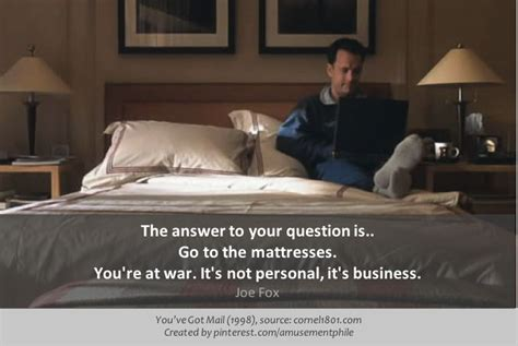 Go To The Mattresses Quote go to the mattresses you ve got mail 1998 quotes amusementphile flicks