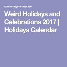 weird holidays 2017 1000 images about grace newsletter on pinterest