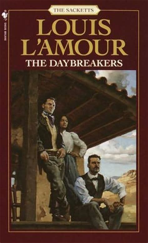 the daybreakers sacketts book 6 by louis l amour