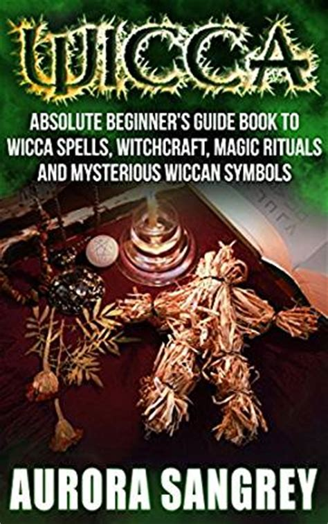 wicca kitchen witchery a beginner s guide to magical cooking with simple spells and recipes books wicca absolute beginner s guide book to wicca spells