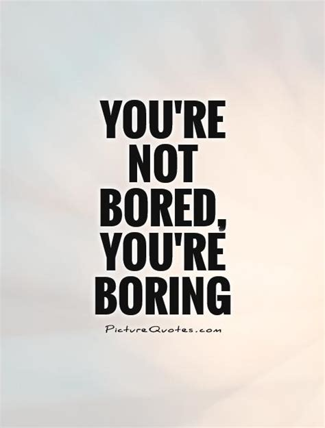 who am i if you re not you books bored quotes bored sayings bored picture quotes