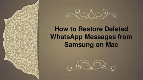 tutorial how to restore deleted whatsapp messages on how to restore deleted whatsapp messages from samsung on mac