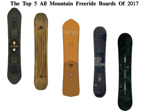 best freeride snowboards the top 5 all mountain freeride snowboards for 2017 the
