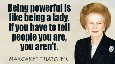 margaret thatcher quote quot any man who must say i m the king is no true king