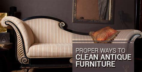 How To Clean Antique Furniture by How To Clean Antique Furniture Without Damaging It