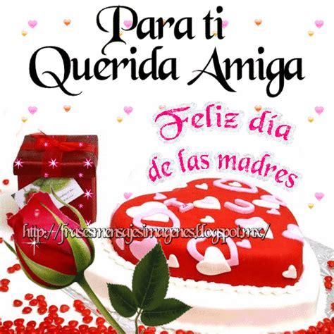 imagenes feliz dia querida amiga feliz dia de las madres amiga www pixshark com images