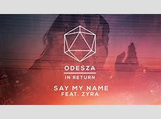 """ODESZA – """"Say My Name"""" – Official Video – A Music Festival ... Word Counter Word"""