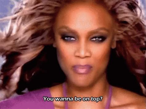 You Top you wanna be on top america s next top model gif antm