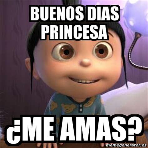 Buenos Dias Meme - meme personalizado buenos dias princesa 191 me amas 2531451
