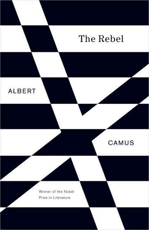 Albert Camus The Essay by Albert Camus The Rebel Books Magz