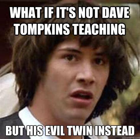 12 A Memes - dave tompkins teaching memes