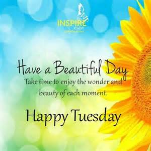 Tuesday Morning 25 Best Happy Tuesday Quotes On Happy Tuesday