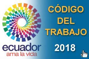 proyectode reforma al codigo de trabajo 2016 ecuador c 243 digo del trabajo 2018 ecuadorlegalonline