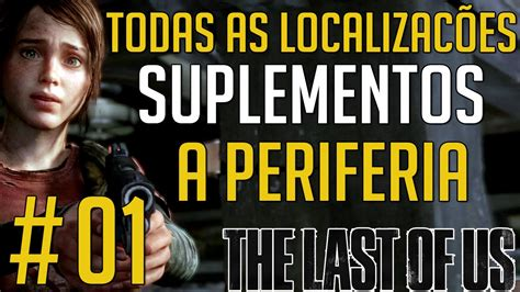 i supplements location the last of us todos os suplementos 01 all supplements