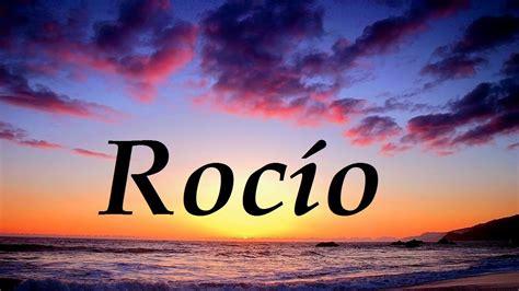 imagenes de cumpleaños para rocio roc 237 o significado y origen del nombre youtube