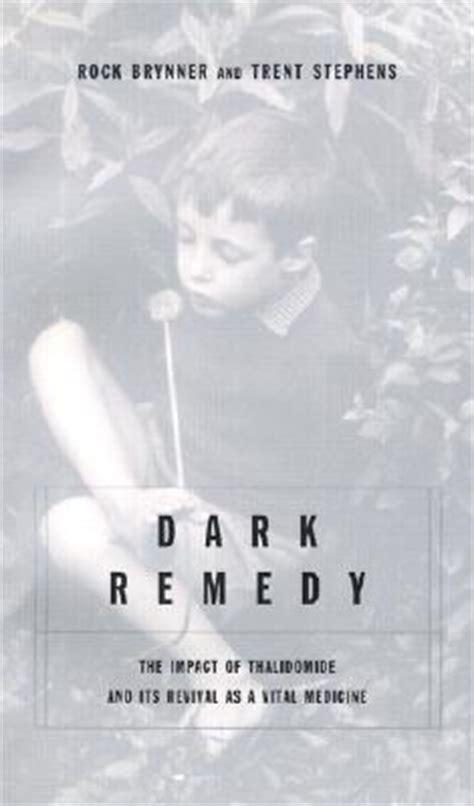 dark remedy  impact  thalidomide   revival
