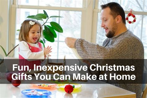 fun inexpensive christmas gifts you can make at home