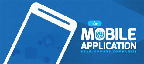 mobile developers top mobile app development companies and developers to