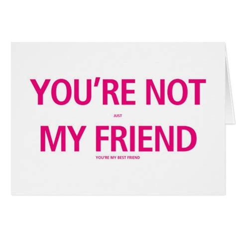 Youre Not My by You Re Not Just My Friend Valentines Day Card Zazzle