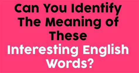 these meaning can you identify the meaning of these interesting english