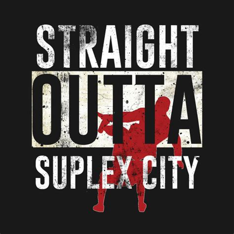Suplex City outta suplex city brock lesnar t shirt