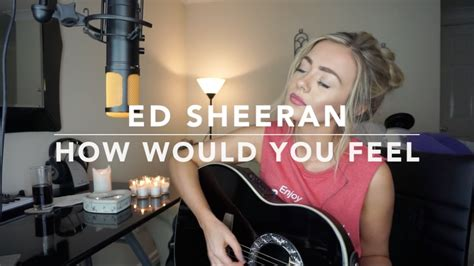 ed sheeran how would you feel mp3 ed sheeran how would you feel paean cover chords