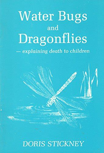 water bugs and dragonflies explaining death to young children a doris stickney author profile news books and speaking